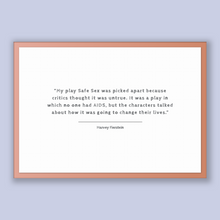 Load image into Gallery viewer, Harvey Fierstein Quote, Harvey Fierstein Poster, Harvey Fierstein Print, Printable Poster, My play Safe Sex was picked apart because crit...