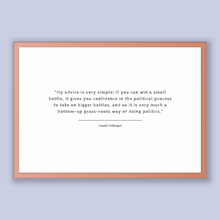Load image into Gallery viewer, David Miliband Quote, David Miliband Poster, David Miliband Print, Printable Poster, My advice is very simple: if you can win a small bat...