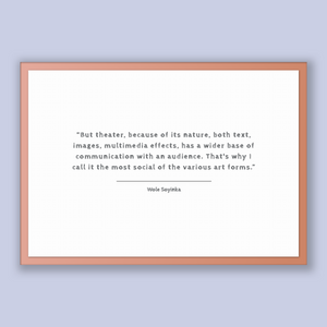 Wole Soyinka Quote, Wole Soyinka Poster, Wole Soyinka Print, Printable Poster, But theater, because of its nature, both text, images, mul...