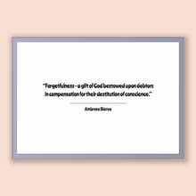 Load image into Gallery viewer, Ambrose Bierce Quote, Ambrose Bierce Poster, Ambrose Bierce Print, Printable Poster, Forgetfulness - a gift of God bestowed upon debtors ...