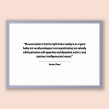 Load image into Gallery viewer, Herbert Read Quote, Herbert Read Poster, Herbert Read Print, Printable Poster, The assumption is that the right kind of society is an org...