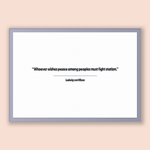 Load image into Gallery viewer, Ludwig Von Mises Quote, Ludwig Von Mises Poster, Ludwig Von Mises Print, Printable Poster, Whoever wishes peace among peoples must fight ...