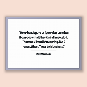 Mike Mccready Quote, Mike Mccready Poster, Mike Mccready Print, Printable Poster, Other bands gave us lip service, but when it came down ...