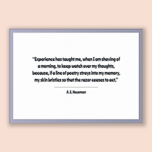 Load image into Gallery viewer, A. E. Housman Quote, A. E. Housman Poster, A. E. Housman Print, Printable Poster, Experience has taught me, when I am shaving of a mornin...