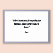 Load image into Gallery viewer, Ciara Quote, Ciara Poster, Ciara Print, Printable Poster, Usher is amazing. He's perfection to me as a performer. He gets down.