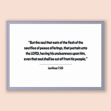 Load image into Gallery viewer, Leviticus 7:20 - Old Testiment - But the soul that eats of the flesh of the sacrifice of peace offerings, that pertain unto the LORD, hav...