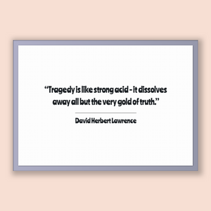 David Herbert Lawrence Quote, David Herbert Lawrence Poster, David Herbert Lawrence Print, Printable Poster, Tragedy is like strong acid ...