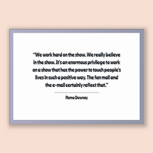 Load image into Gallery viewer, Roma Downey Quote, Roma Downey Poster, Roma Downey Print, Printable Poster, We work hard on the show. We really believe in the show. It's...