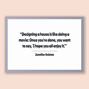 Jennifer Aniston Quote, Jennifer Aniston Poster, Jennifer Aniston Print, Printable Poster, Designing a house is like doing a movie: Once ...