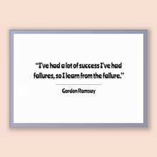 Load image into Gallery viewer, Gordon Ramsay Quote, Gordon Ramsay Poster, Gordon Ramsay Print, Printable Poster, I've had a lot of success I've had failures, so I learn...