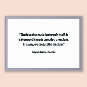 Maynard James Keenan Quote, Maynard James Keenan Poster, Maynard James Keenan Print, Printable Poster, I believe that music is a force in...