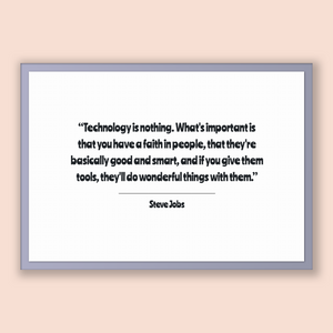 Steve Jobs Quote, Steve Jobs Poster, Steve Jobs Print, Printable Poster, Technology is nothing. What's important is that you have a faith...