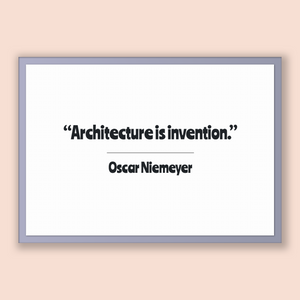 Oscar Niemeyer Quote, Oscar Niemeyer Poster, Oscar Niemeyer Print, Printable Poster, Architecture is invention.