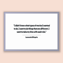 Load image into Gallery viewer, Leonardo Dicaprio Quote, Leonardo Dicaprio Poster, Leonardo Dicaprio Print, Printable Poster, I didn't know what types of movies I wanted...