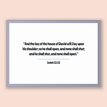 Load image into Gallery viewer, Isaiah 22:22 - Old Testiment - And the key of the house of David will I lay upon his shoulder; so he shall open, and none shall shut; and...