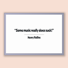 Load image into Gallery viewer, Henry Rollins Quote, Henry Rollins Poster, Henry Rollins Print, Printable Poster, Some music really does suck!