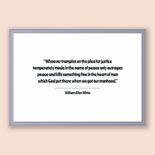 Load image into Gallery viewer, William Allen White Quote, William Allen White Poster, William Allen White Print, Printable Poster, Whoever tramples on the plea for just...
