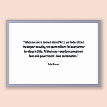 Load image into Gallery viewer, John Stossel Quote, John Stossel Poster, John Stossel Print, Printable Poster, When we were scared about 9/11, we federalized the airport...