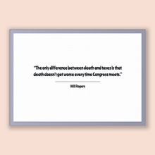 Load image into Gallery viewer, Will Rogers Quote, Will Rogers Poster, Will Rogers Print, Printable Poster, The only difference between death and taxes is that death doe...