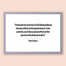 Load image into Gallery viewer, Martin Sheen Quote, Martin Sheen Poster, Martin Sheen Print, Printable Poster, I honestly do not know if civil disobedience has any effec...