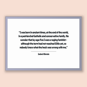 Isabel Allende Quote, Isabel Allende Poster, Isabel Allende Print, Printable Poster, I was born in ancient times, at the end of the world...