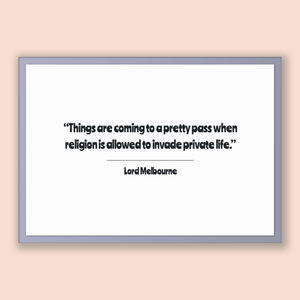 Lord Melbourne Quote, Lord Melbourne Poster, Lord Melbourne Print, Printable Poster, Things are coming to a pretty pass when religion is ...