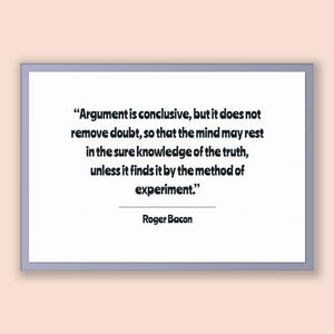 Roger Bacon Quote, Roger Bacon Poster, Roger Bacon Print, Printable Poster, Argument is conclusive, but it does not remove doubt, so that...