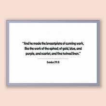 Load image into Gallery viewer, Exodus 39:8 - Old Testiment - And he made the breastplate of cunning work, like the work of the ephod; of gold, blue, and purple, and sca...