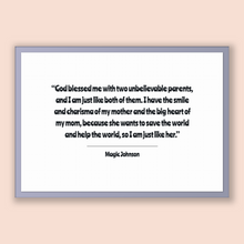 Load image into Gallery viewer, Magic Johnson Quote, Magic Johnson Poster, Magic Johnson Print, Printable Poster, God blessed me with two unbelievable parents, and I am ...