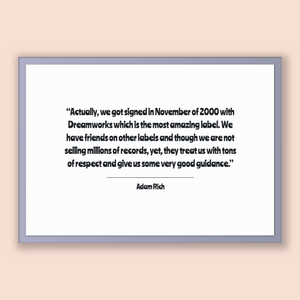 Adam Rich Quote, Adam Rich Poster, Adam Rich Print, Printable Poster, Actually, we got signed in November of 2000 with Dreamworks which i...