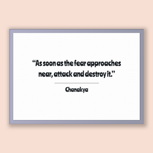 Chanakya Quote, Chanakya Poster, Chanakya Print, Printable Poster, As soon as the fear approaches near, attack and destroy it.
