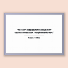 Load image into Gallery viewer, Madame Swetchine Quote, Madame Swetchine Poster, Madame Swetchine Print, Printable Poster, We deceive ourselves when we fancy that only w...