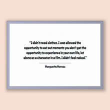 Load image into Gallery viewer, Marguerite Moreau Quote, Marguerite Moreau Poster, Marguerite Moreau Print, Printable Poster, I didn't need clothes. I was allowed the op...