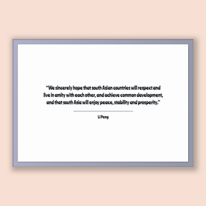 Li Peng Quote, Li Peng Poster, Li Peng Print, Printable Poster, We sincerely hope that south Asian countries will respect and live in ami...
