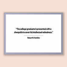 Load image into Gallery viewer, Robert M. Hutchins Quote, Robert M. Hutchins Poster, Robert M. Hutchins Print, Printable Poster, The college graduate is presented with a...