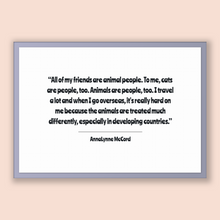 Load image into Gallery viewer, Annalynne Mccord Quote, Annalynne Mccord Poster, Annalynne Mccord Print, Printable Poster, All of my friends are animal people. To me, ca...