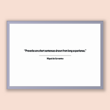 Load image into Gallery viewer, Miguel De Cervantes Quote, Miguel De Cervantes Poster, Miguel De Cervantes Print, Printable Poster, Proverbs are short sentences drawn fr...