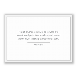 Khalil Gibran Quote, Khalil Gibran Poster, Khalil Gibran Print, Printable Poster, March on. Do not tarry. To go forward is to move toward...