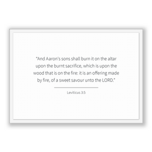 Leviticus 3:5 - Old Testiment - And Aaron's sons shall burn it on the altar upon the burnt sacrifice, which is upon the wood that is on t...