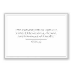 Richard Savage Quote, Richard Savage Poster, Richard Savage Print, Printable Poster, When anger rushes unrestrained to action, like a hot...