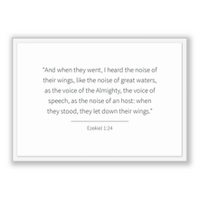 Load image into Gallery viewer, Ezekiel 1:24 - Old Testiment - And when they went, I heard the noise of their wings, like the noise of great waters, as the voice of the ...