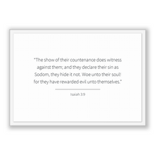 Load image into Gallery viewer, Isaiah 3:9 - Old Testiment - The show of their countenance does witness against them; and they declare their sin as Sodom, they hide it n...