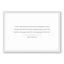 Load image into Gallery viewer, Miguel Angel Ruiz Quote, Miguel Angel Ruiz Poster, Miguel Angel Ruiz Print, Printable Poster, Life is like dancing. If we have a big floo...