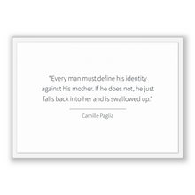 Load image into Gallery viewer, Camille Paglia Quote, Camille Paglia Poster, Camille Paglia Print, Printable Poster, Every man must define his identity against his mothe...