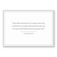 Load image into Gallery viewer, Ecclesiastes 9:15 - Old Testiment - Now there was found in it a poor wise man, and he by his wisdom delivered the city; yet no man rememb...