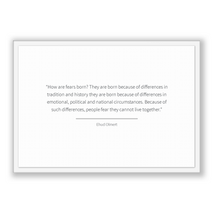 Ehud Olmert Quote, Ehud Olmert Poster, Ehud Olmert Print, Printable Poster, How are fears born? They are born because of differences in t...