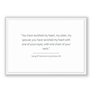 Song Of Solomon (canticles) 4:9 - Old Testiment - You have ravished my heart, my sister, my spouse; you have ravished my heart with one o...