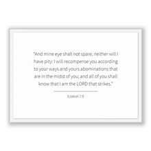 Load image into Gallery viewer, Ezekiel 7:9 - Old Testiment - And mine eye shall not spare, neither will I have pity: I will recompense you according to your ways and yo...