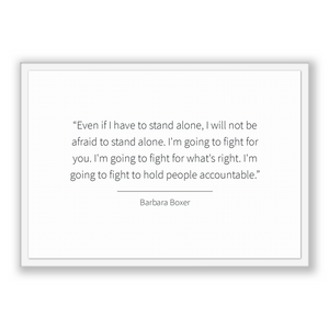 Barbara Boxer Quote, Barbara Boxer Poster, Barbara Boxer Print, Printable Poster, Even if I have to stand alone, I will not be afraid to ...
