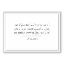 Load image into Gallery viewer, Leviticus 19:3 - Old Testiment - All of you shall fear every man his mother, and his father, and keep my sabbaths: I am the LORD your God.